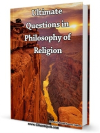 Ultimate Questions in Philosophy of Religion